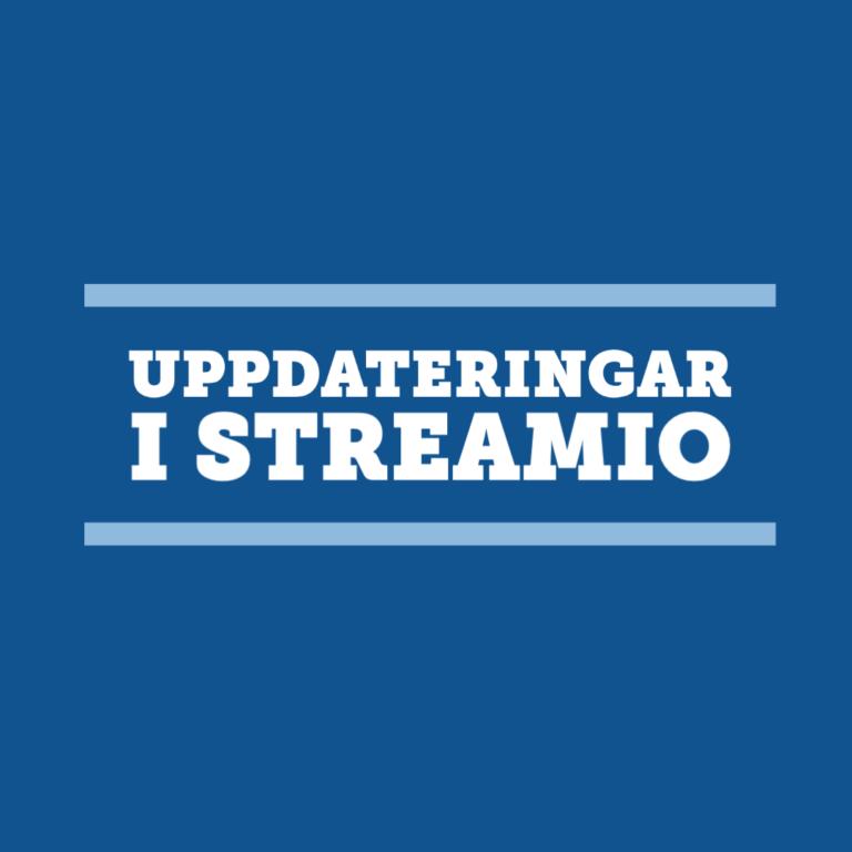 Uppdateringar i Streamio